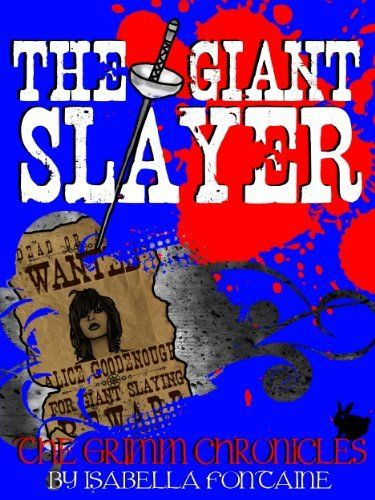The Giant Slayer (The Grimm Chronicles) by Ken Brosky, http://www.amazon.com/dp/B00CIHFY6S/ref=cm_sw_r_pi_dp_5DzFsb1KHB7NC