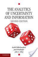 The analytics of uncertainty and information / Sushil Bikchandani, Jack Hirshleifer, John G. Riley. 2nd ed. (2013)