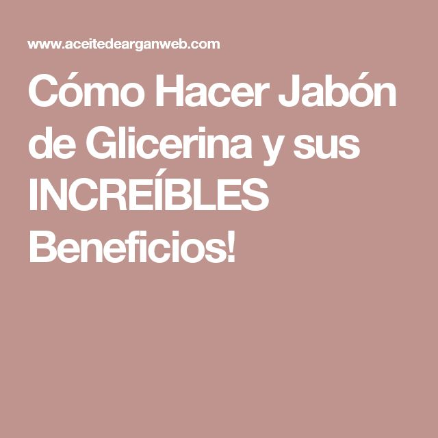 Cómo Hacer Jabón de Glicerina y sus INCREÍBLES Beneficios!