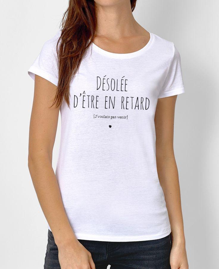 T-shirt Femme Désolée d'être en Retard Blanc by Madame TSHIRT