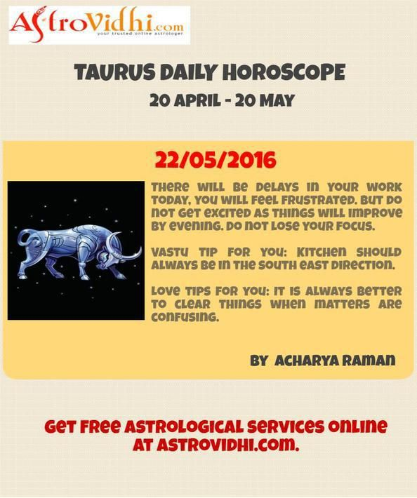 Check your Taurus Daily Horoscope (22/05/2016).Read your daily horoscope online Hindi/English at AstroVidhi.com.  #taurus #daily_horoscope