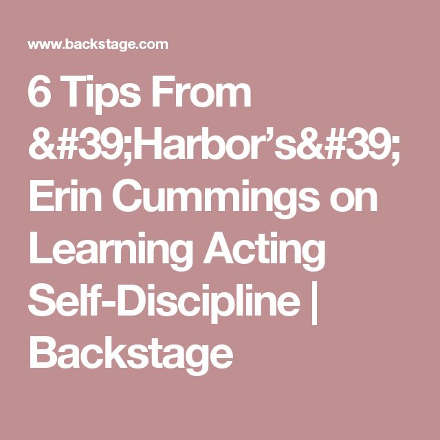 6 Tips From 'Harbor's' Erin Cummings on Learning Acting Self-Discipline | Backstage