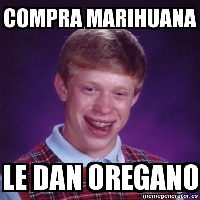 Meme Bad Luck Brian - Compra marihuana le dan oregano - 45667