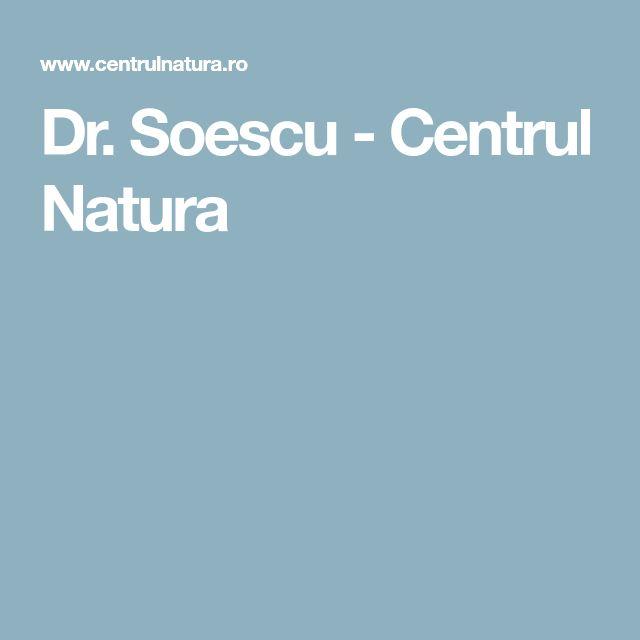 Dr. Soescu - Centrul Natura