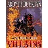 A School for Villains (Dark Lord Academy) (Kindle Edition)By Ardyth DeBruyn
