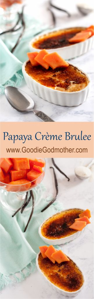 Papaya Creme Brulee - A delicious make ahead dessert with just the right hint of fresh papaya flavor! * Recipe on GoodieGodmother.com