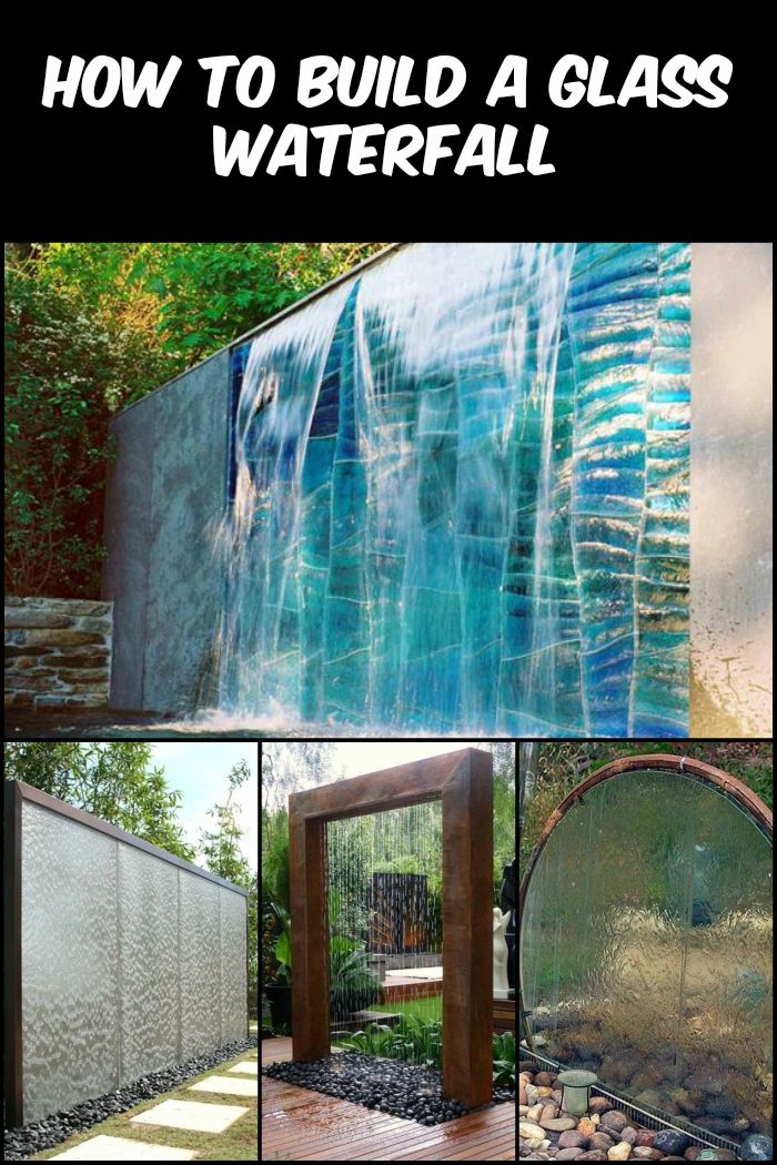Stunning A glass waterfall is a perfect addition to your backyard Learn how to build one