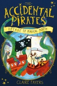 The Voyage To Magical North is the first book in The Accidental Pirate series from UK author Claire Fayers. If you love novels with a great plot, a quirky sense of humour and great imagination then I urge you to delve in, you're in for a treat!