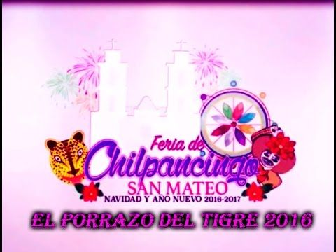 El Porrazo del Tigre, Chilpancingo 2016