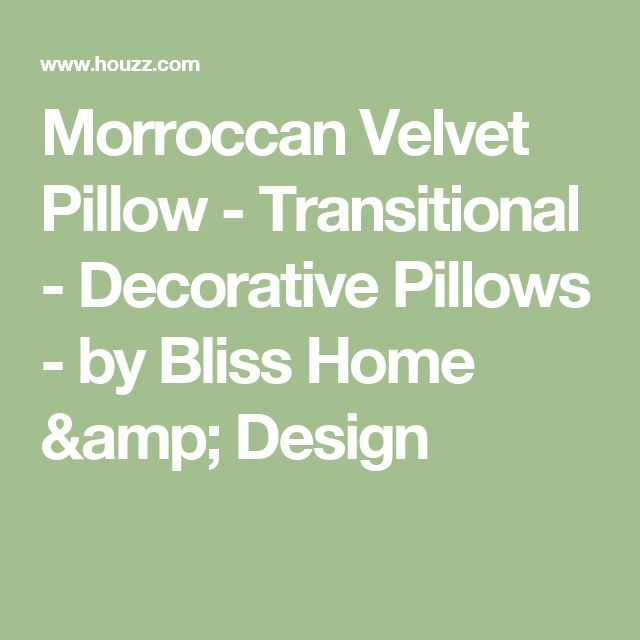 Morroccan Velvet Pillow - Transitional - Decorative Pillows - by Bliss Home & Design