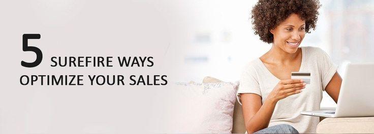 5 Surefire Ways Optimize Your Sales