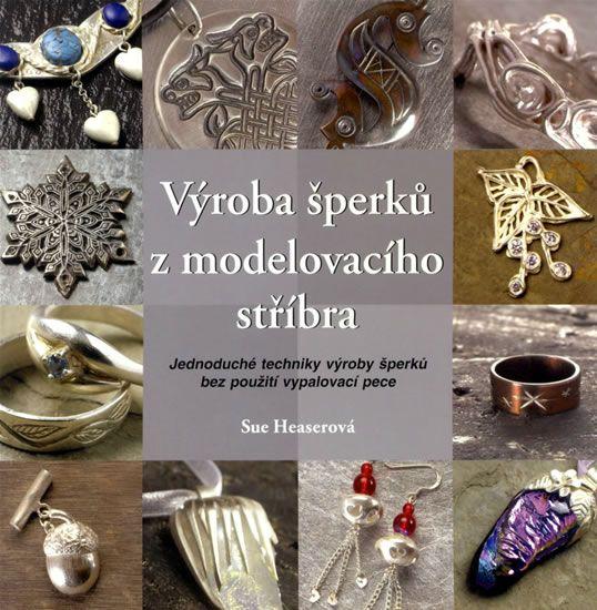 Kniha Výroba šperků z modelovacího stříbra | bux.cz