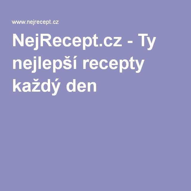 NejRecept.cz - Ty nejlepší recepty každý den