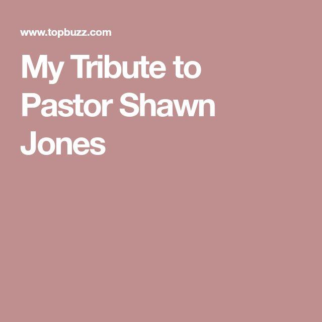 My Tribute to Pastor Shawn Jones