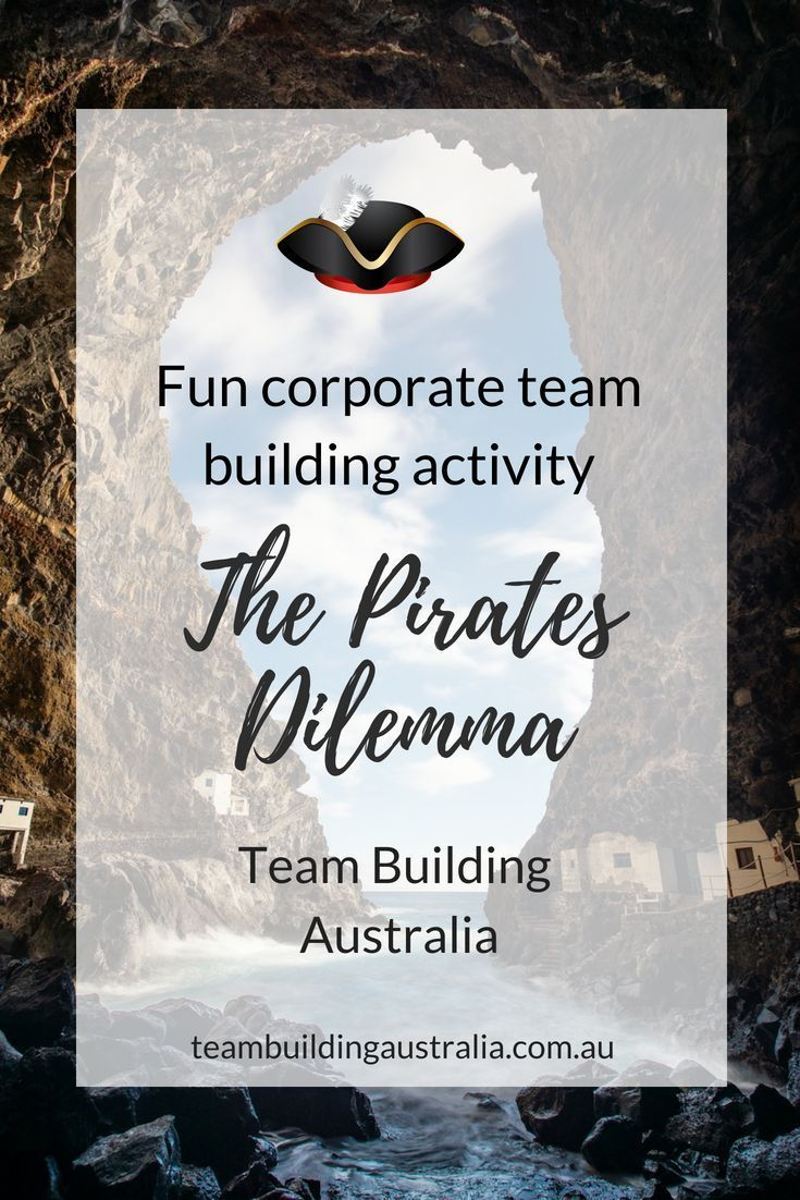 The Pirates Dilemma An Exciting Indoors Team Building Activity