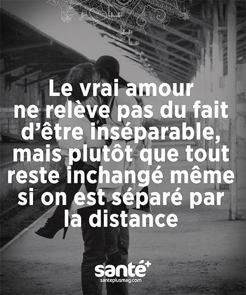 """""""Le vrai amour ne relève pas du fait d'être inséparable, mais plutôt que tout reste inchangé même si on est séparé par la distance."""""""