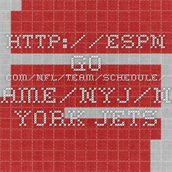 http://espn.go.com/nfl/team/schedule/_/name/nyj/new-york-jets