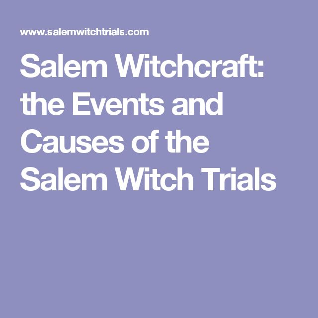 causes of salem witch trials/essay Causes of salem witch trials essayswhat caused the salem witch trials of 1692  this question has been asked for over 300 years although it is a simple.