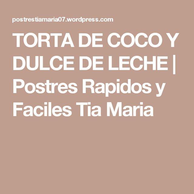 TORTA DE COCO Y DULCE DE LECHE   Postres Rapidos y Faciles Tia Maria