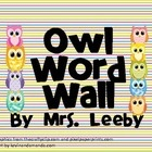 Can't get enough of these owls! This adorable Owl Word Wall is meant to be a permanent figure in your classroom.  I will be making FREE matching word wall words soon.  If you purc...