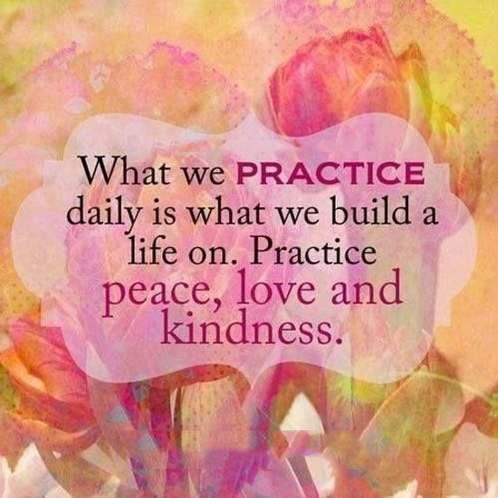 Peace And Joy Quotes: What We Practice Daily Is What We Build A Life On