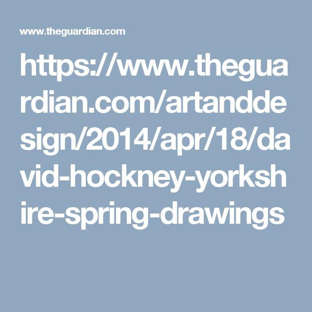 https://www.theguardian.com/artanddesign/2014/apr/18/david-hockney-yorkshire-spring-drawings