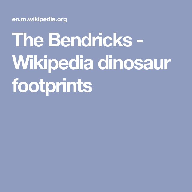 The Bendricks - Wikipedia dinosaur footprints