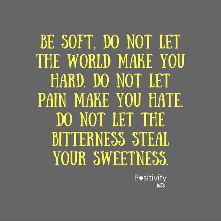 Soft Quotes Captivating Best 25 Be Soft Quote Ideas On Pinterest  Be Soft Kurt Vonnegut