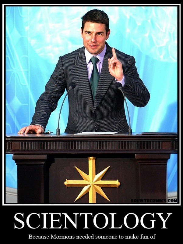 "This reminds me of a poster in a South Park episode, it said ""Scientology- Making Mormons look normal."""