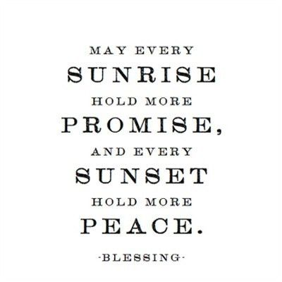 promise and peace: Sunrises Holding, Irish Blessed, Sunsets Sunrises, Sunsets Holding, Sunrise Sunsets, Favorite Quotes, Have Faith, Toast Quotes, Sunrises Sunsets