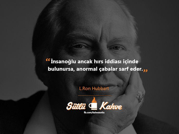 """1950'lerde L.Ron Hubbart'in gözlemlediği üzere;  """"İnsanoğlu ancak hırs iddiası içinde bulunursa, anormal çabalar sarf eder.""""  #LRonHubbart #RonHubbart #Hubbart"""
