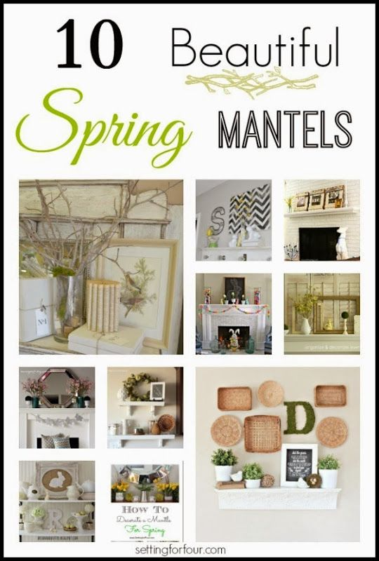 Decorate your home for spring! 10 Beautiful Spring Mantels