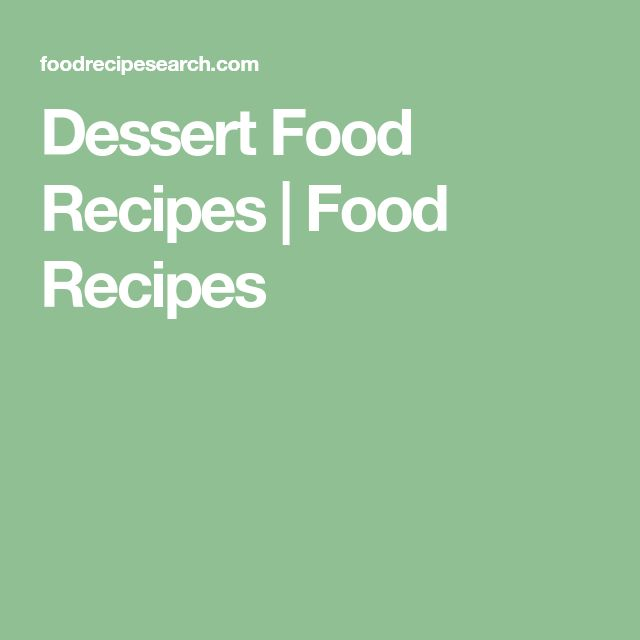 Dessert Food Recipes | Food Recipes
