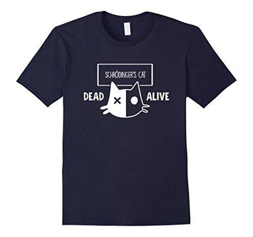 Men's Shrodinger's Cat T-Shirt Funny Dead Alive Physicist... https://www.amazon.com/dp/B01M0AQE18/ref=cm_sw_r_pi_dp_x_mHJ8xbEA0H7TW