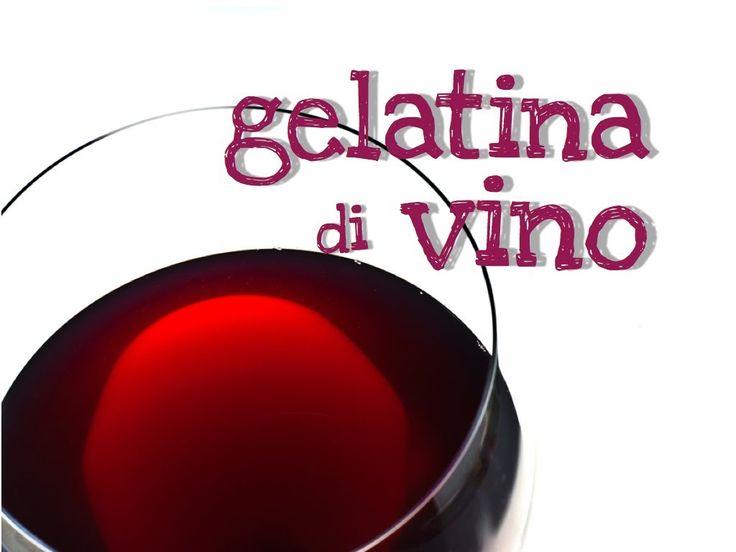 Ricetta originale veloce e molto facile per fare la gelatina di Vino per gustare il sapore del Vino preferito in una forma diversa