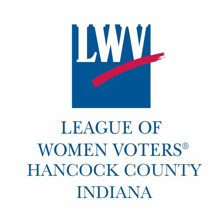 Your LWV in Hancock County Indiana #LWVHCIN  Making Democracy Work!