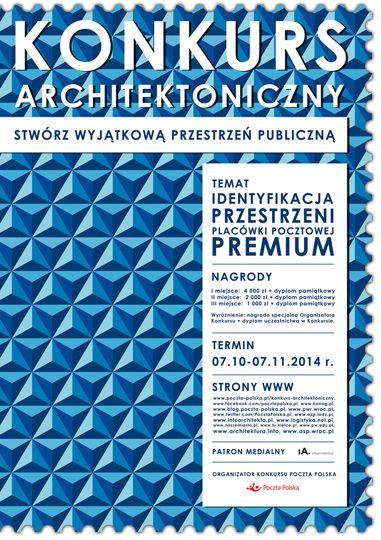 PRESTIŻOWY KONKURS ARCHITEKTONICZNY DLA STUDENTÓW! Zaprojektuj placówkę Premium Poczty Polskiej! :. infoArchitekta.pl .: dla architekta
