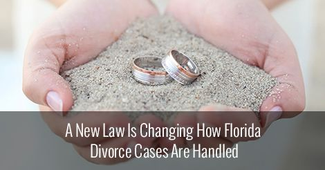 A New Law Is Changing How Florida Divorce Cases Are Handled