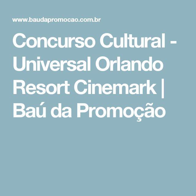 Concurso Cultural - Universal Orlando Resort Cinemark | Baú da Promoção