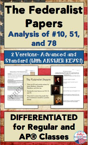 Differentiated Federalist Papers Analysis of #10, 51, and 78- Help your secondary students break down this challenging primary source. Choose from two versions- standard and advanced.   AP® and Advanced Placement® are trademarks registered by the College Board, which was not involved in the production of, and does not endorse, this product.