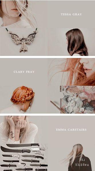 Tessa Gray. Clary Fray. Emma Carstairs.
