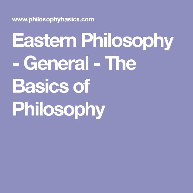 Eastern Philosophy - General - The Basics of Philosophy
