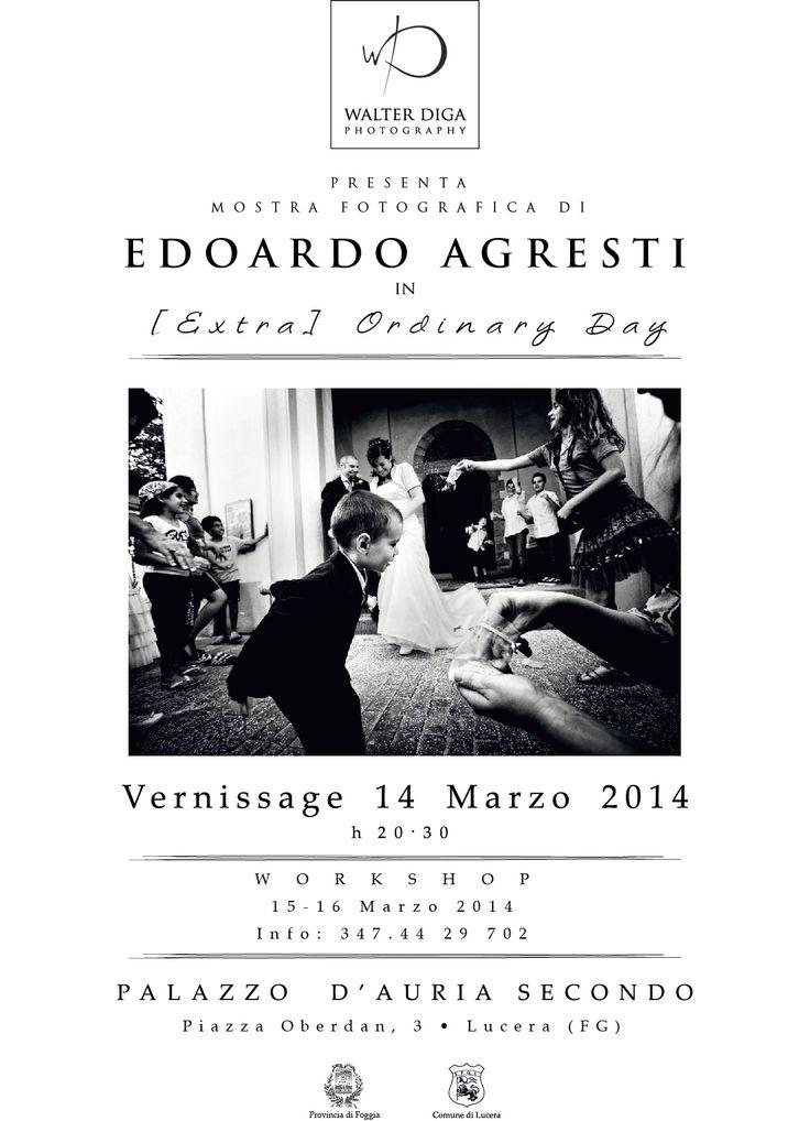 """""""[Extra] ordinary day"""" #Mostra fotografica di Edoardo Agresti Vernissage il 14 marzo 2014 presso il Palazzo D'Auria Secondo #Lucera (Fg)."""
