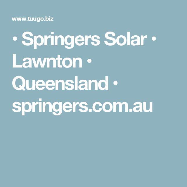 • Springers Solar • Lawnton • Queensland • springers.com.au