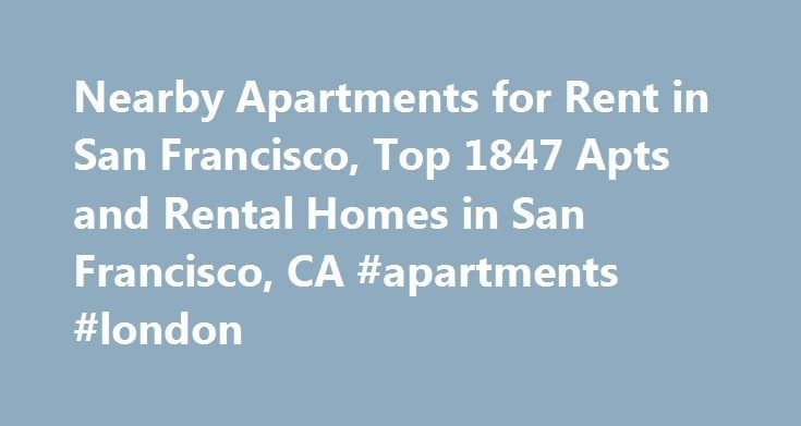 Nearby Apartments for Rent in San Francisco, Top 1847 Apts and Rental Homes in San Francisco, CA #apartments #london http://apartments.remmont.com/nearby-apartments-for-rent-in-san-francisco-top-1847-apts-and-rental-homes-in-san-francisco-ca-apartments-london/  #apartments for rent in san francisco # San Francisco, CA Apartments and Homes for Rent Moving To: XX address The cost calculator is intended to provide a ballpark estimate for information purposes only and is not to be considered an…