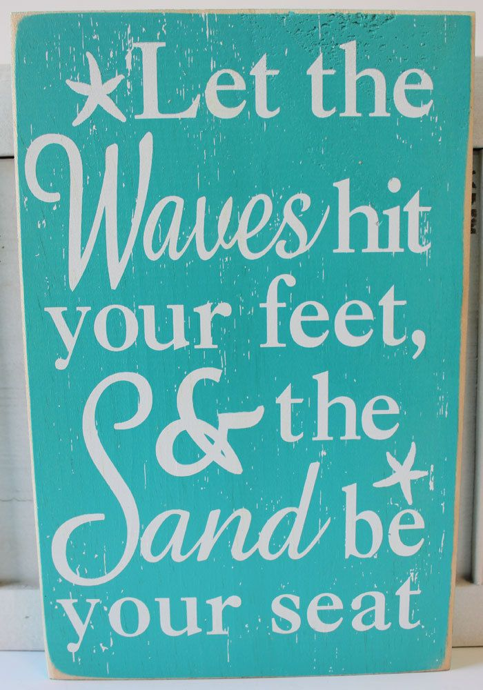 Let the Waves Hit Your Feet Wood Sign - Popular Beach Quotes Sayings - California Seashell Company