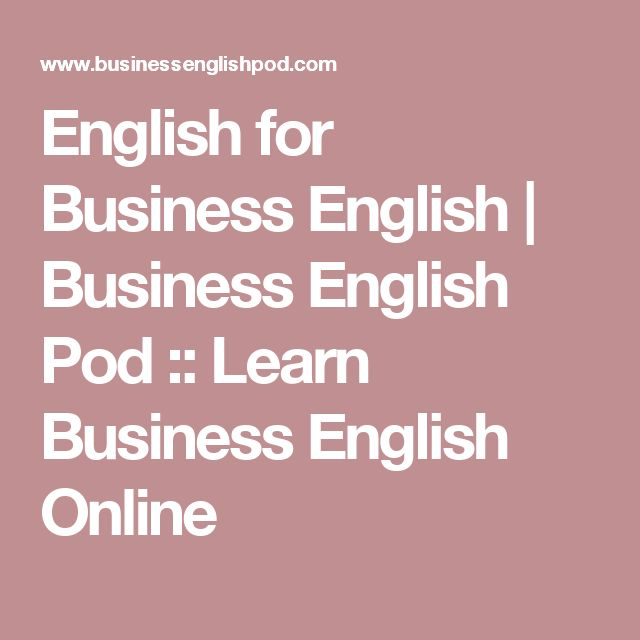 English for Business English | Business English Pod :: Learn Business English Online