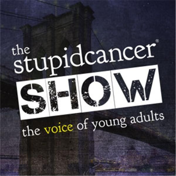 The Stupid Cancer Show http://www.blogtalkradio.com/stupidcancershow  Launched in 2007, The Stupid Cancer Show is a multi-award-winning international talk radio webcast.  A program of Stupid Cancer, the nation's largest support community for young adults affected by cancer, The Stupid Cancer Show tackles hard hitting issues from politics, health care, civil rights and the environment to social media, entertainment, cancer research and education.