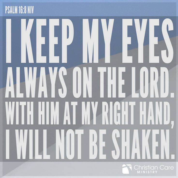 """Psalms 16 8 Inspirational Image: Psalm 16:8 NIV """"I Keep My Eyes Always On The Lord, With"""