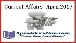 Current Affairs 21st April-Daily GK Updates, Today Important Questions Answers, GK & Current Affairs 21st April 2017